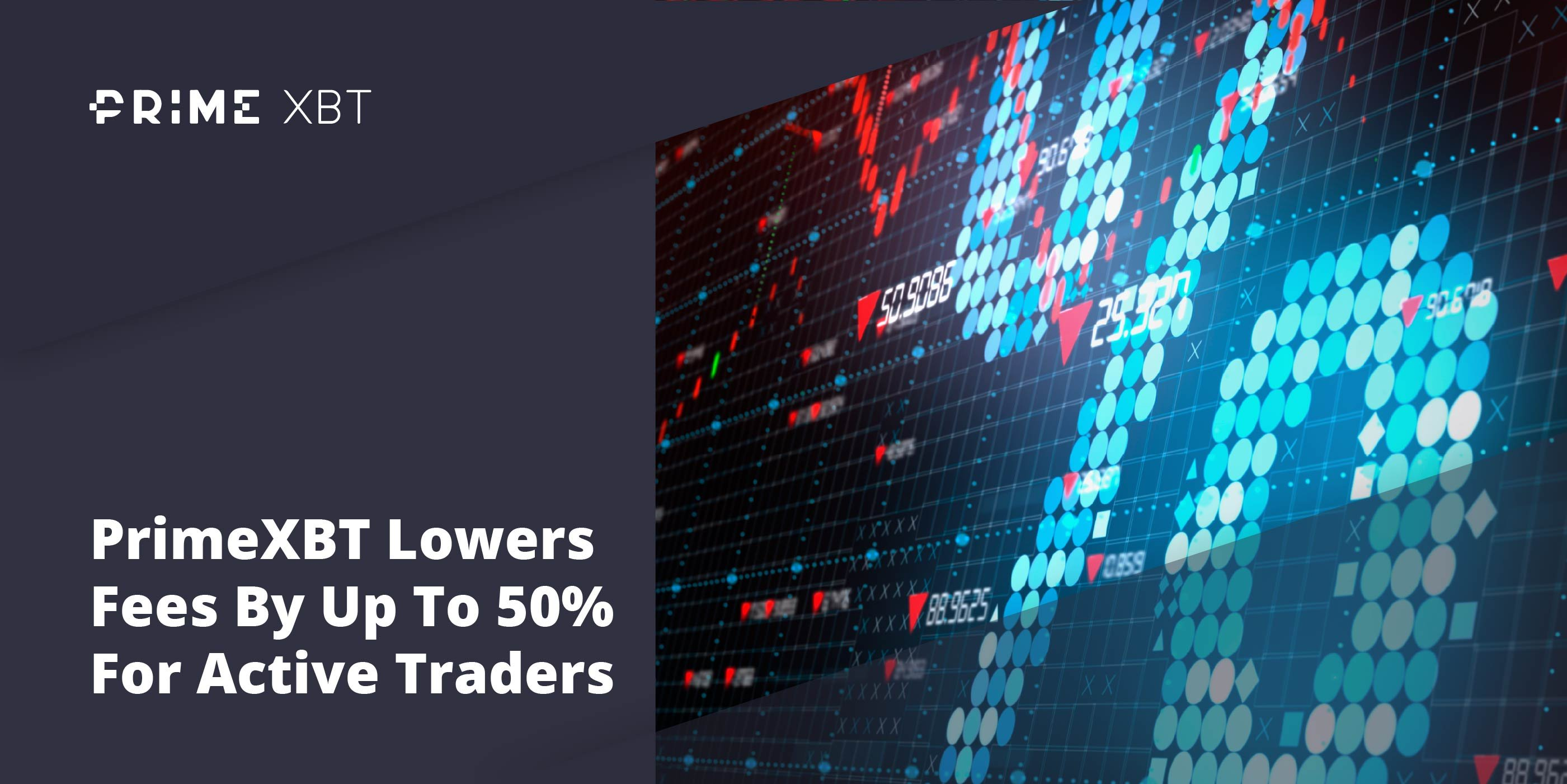 PrimeXBT Lowers Fees For Active Traders - 31.11 Fees