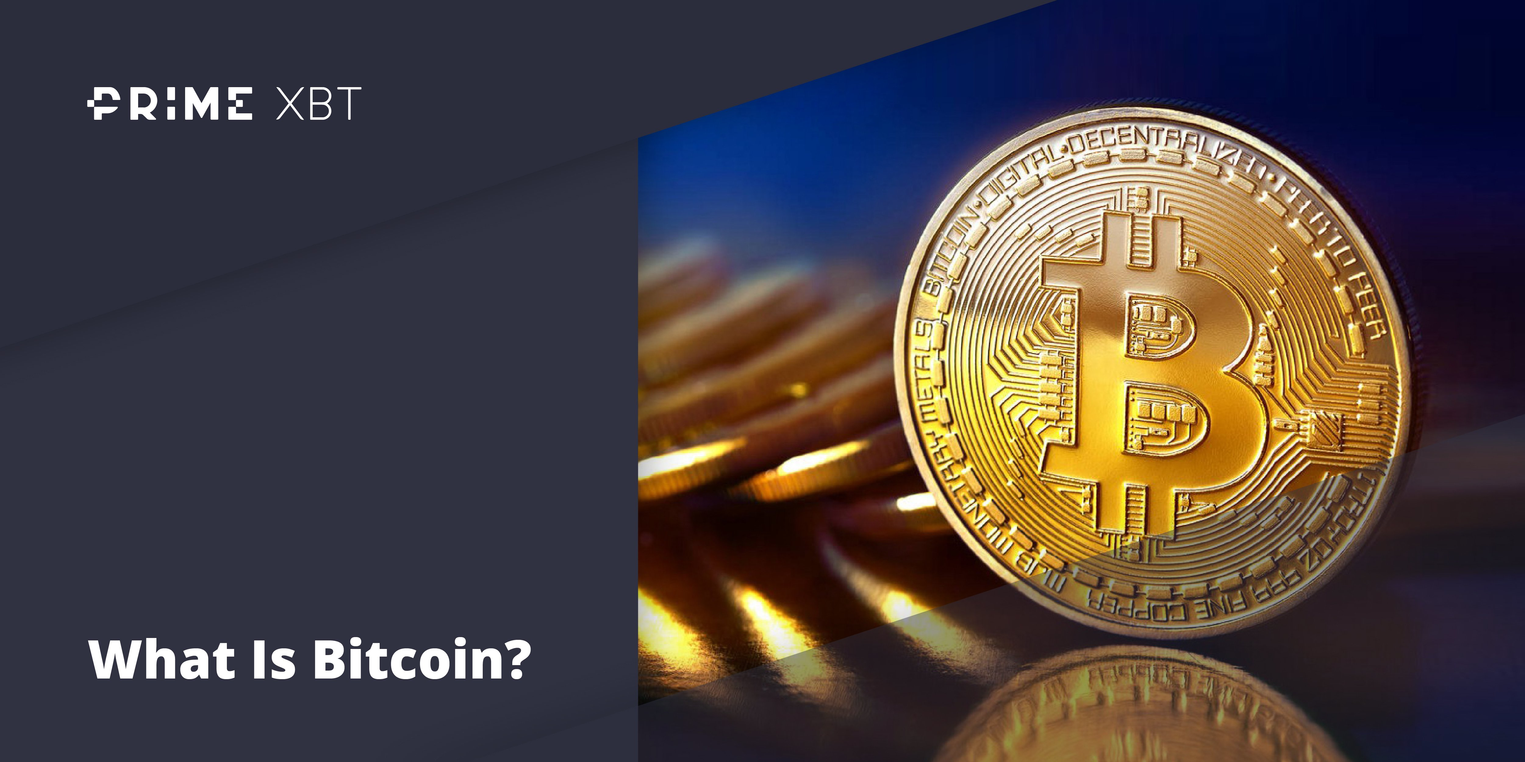What Is Bitcoin?[Everything You Need To Know!] - blog primexbt btc