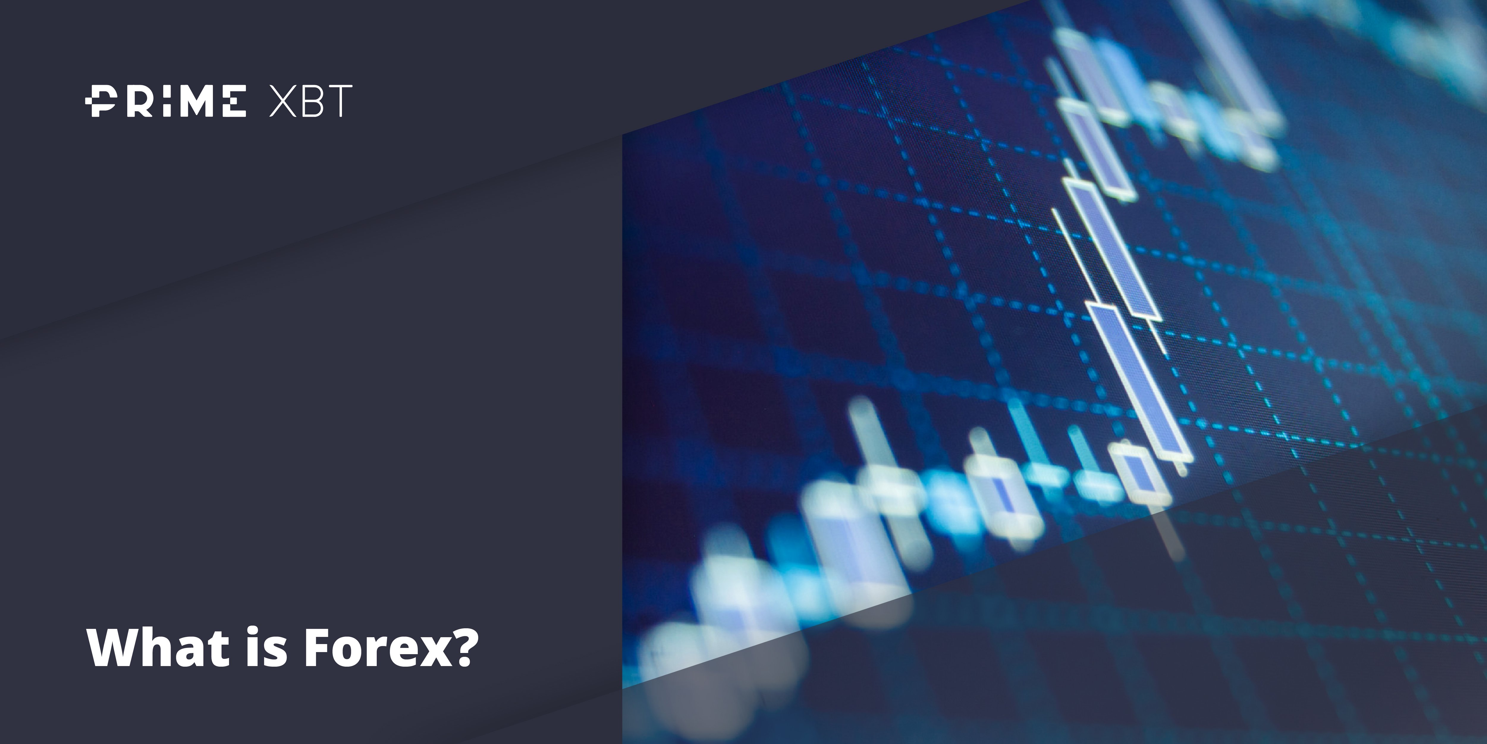 What is Forex and How Does it Work? - blog primexbt forex 2