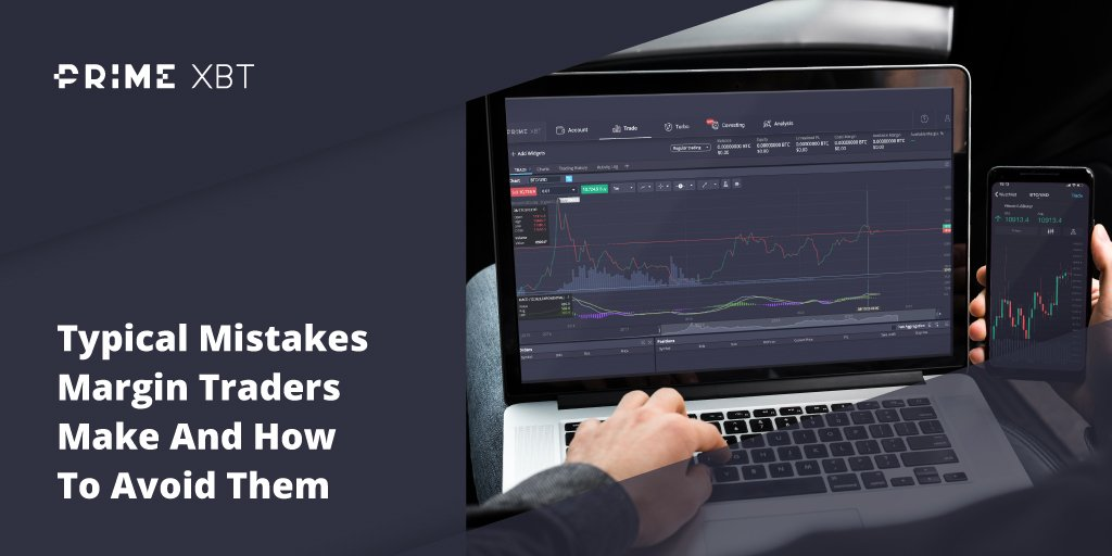 Typical Mistakes Margin Traders Make And How To Avoid Them - blog primexbt mistakes