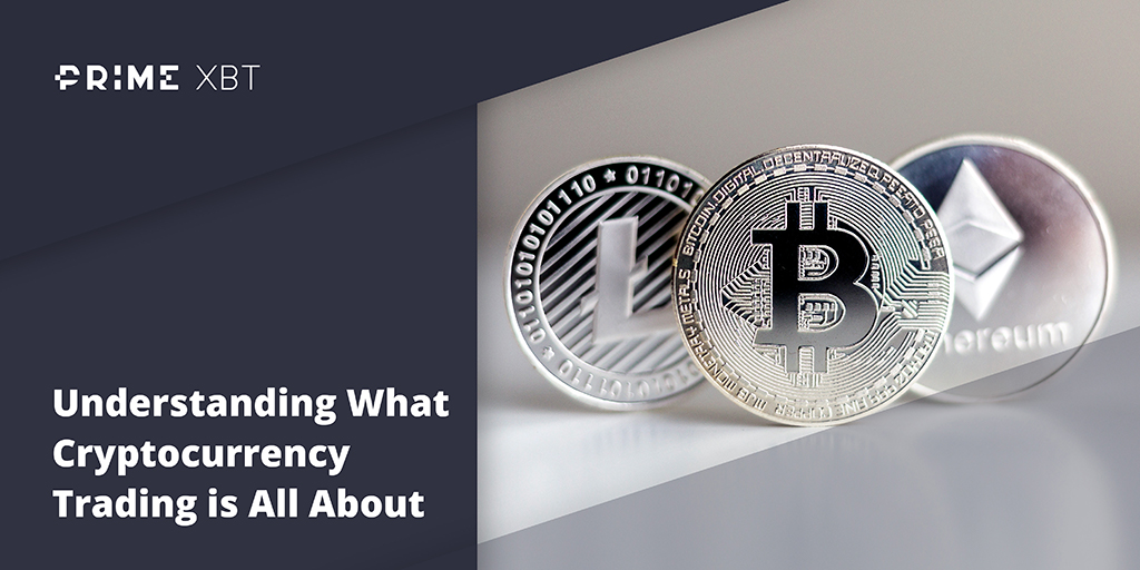 Understanding What Cryptocurrency Trading is All About - cryptocurrency trading main