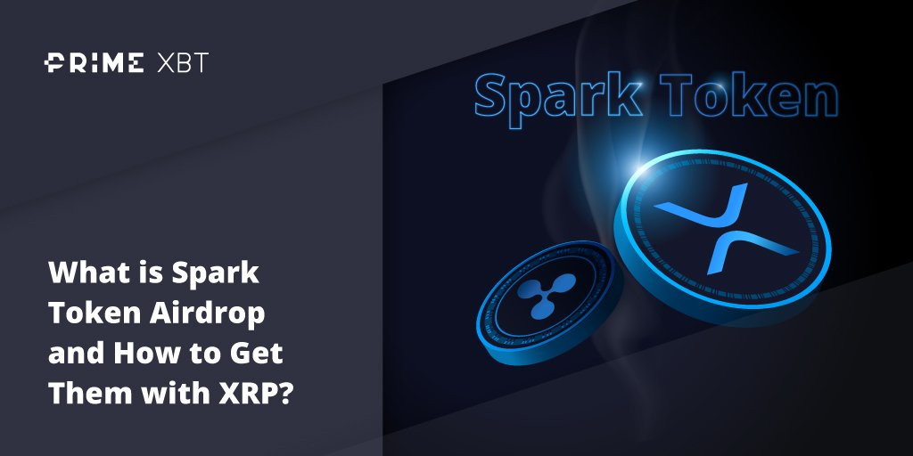 What is Spark Token Airdrop and How to Get Them with XRP? - Blog Primexbt 4 12