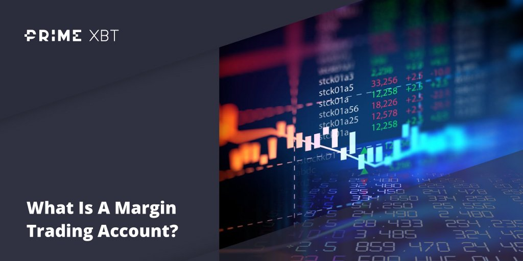 What Is A Margin Trading Account? - Blog Primexbt 11 02 3