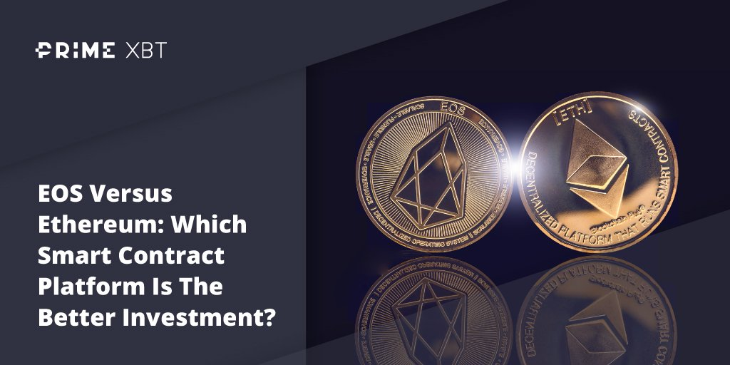EOS Versus Ethereum: Which Smart Contract Platform Is The Better Investment? - Blog Primexbt 26 02 vs