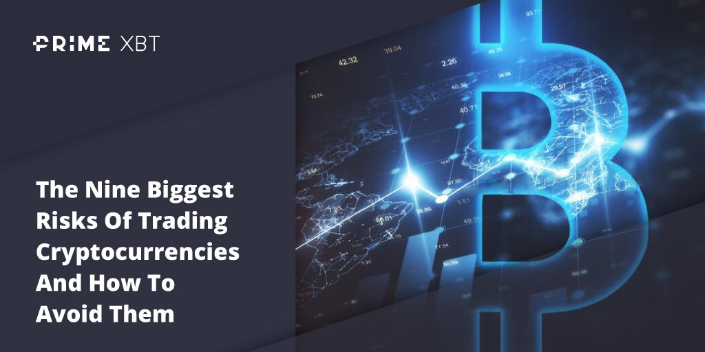 The Nine Biggest Risks Of Trading Cryptocurrencies And How To Avoid Them - Blog Primexbt xbt 19 04
