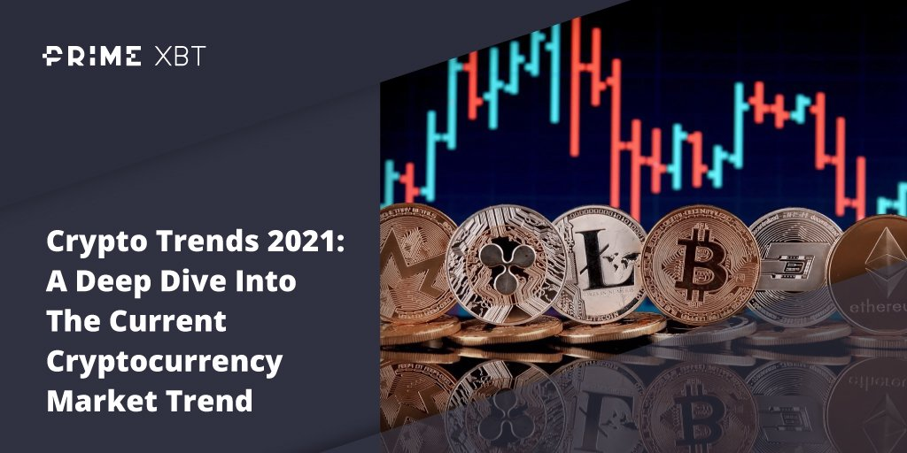 Crypto Trends 2021: A Deep Dive Into The Current Cryptocurrency Market Trend - Blog Primexbt xbt 7 04