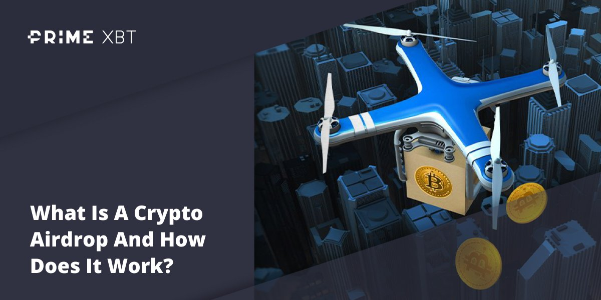 What Is A Crypto Airdrop And How Does It Work? - Blog airdrop primexbt
