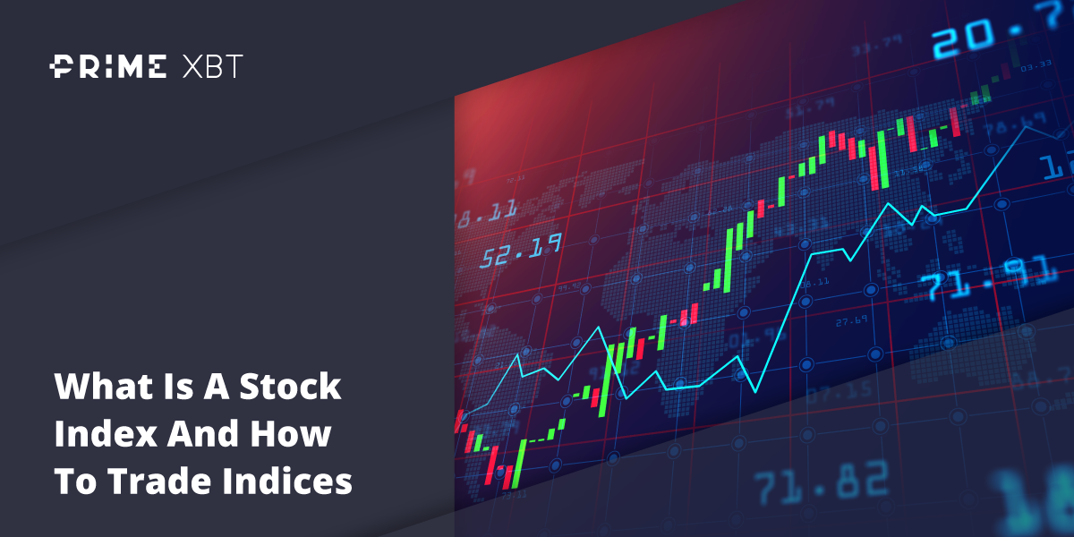 What Is A Stock Index And How To Trade Indices - Blog primexbt index