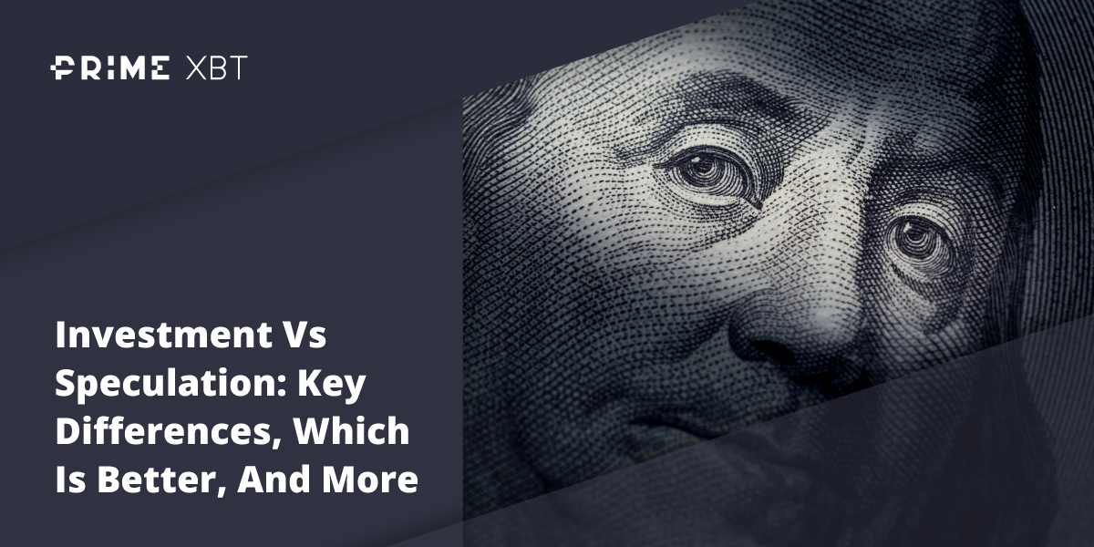 Investment Vs Speculation: Key Differences, Which Is Better, And More - Blog primexbt invest vs speculation