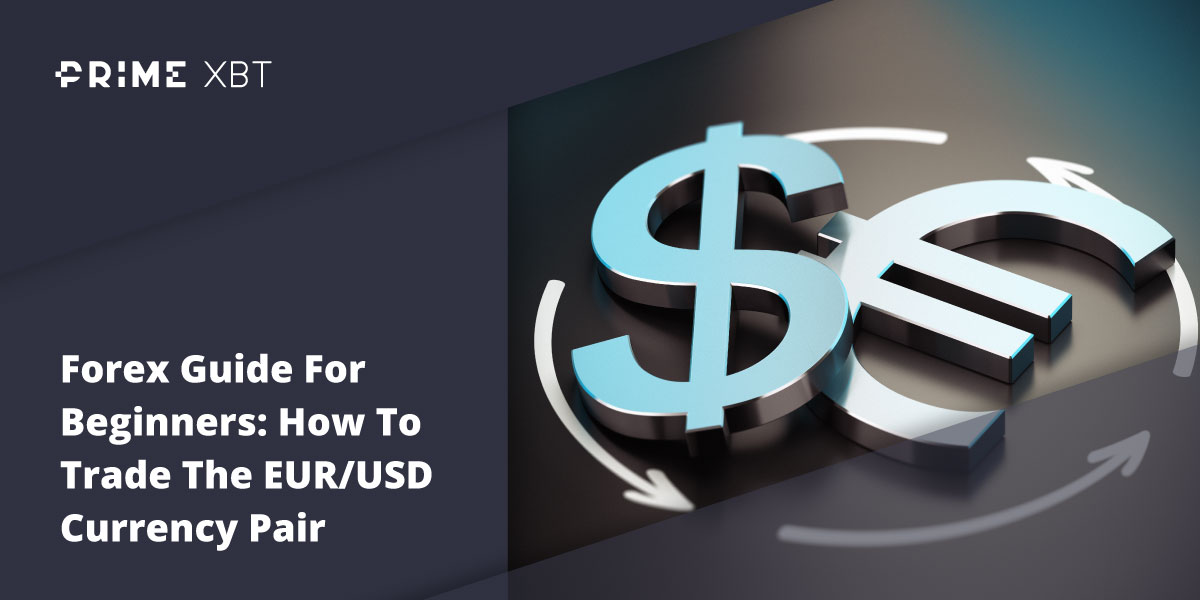 Forex Guide For Beginners: How To Trade The EUR/USD Currency Pair - Blog 6 07 eur usd 1