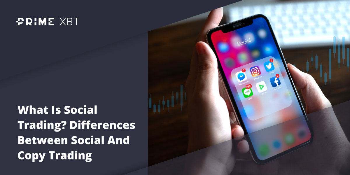 What Is Social Trading? Differences Between Social And Copy Trading - Blog 6 07 social trading 1