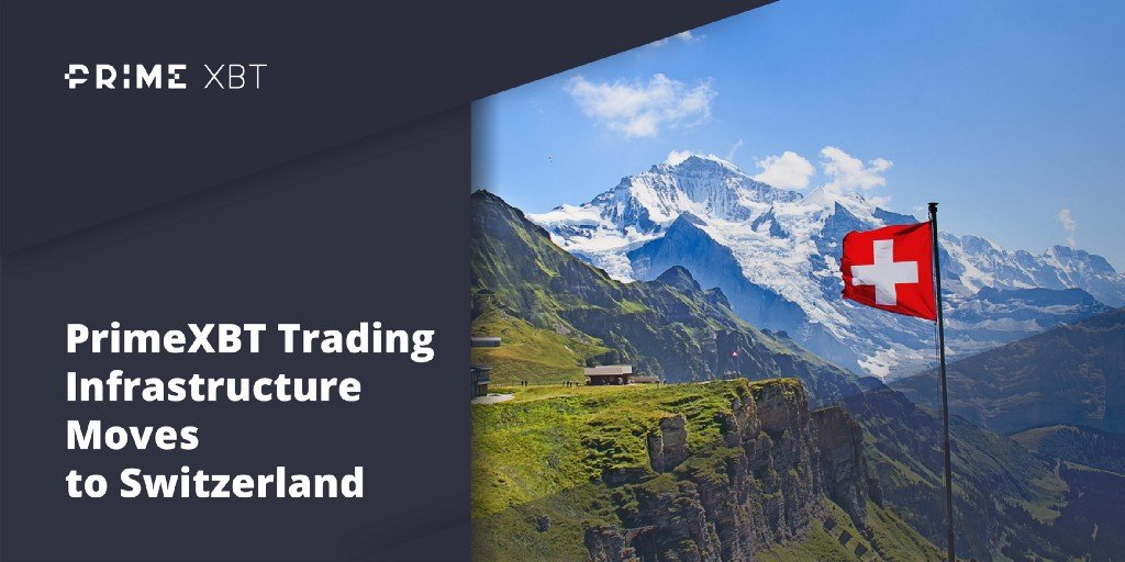 PrimeXBT Trading Infrastructure Moves to Switzerland