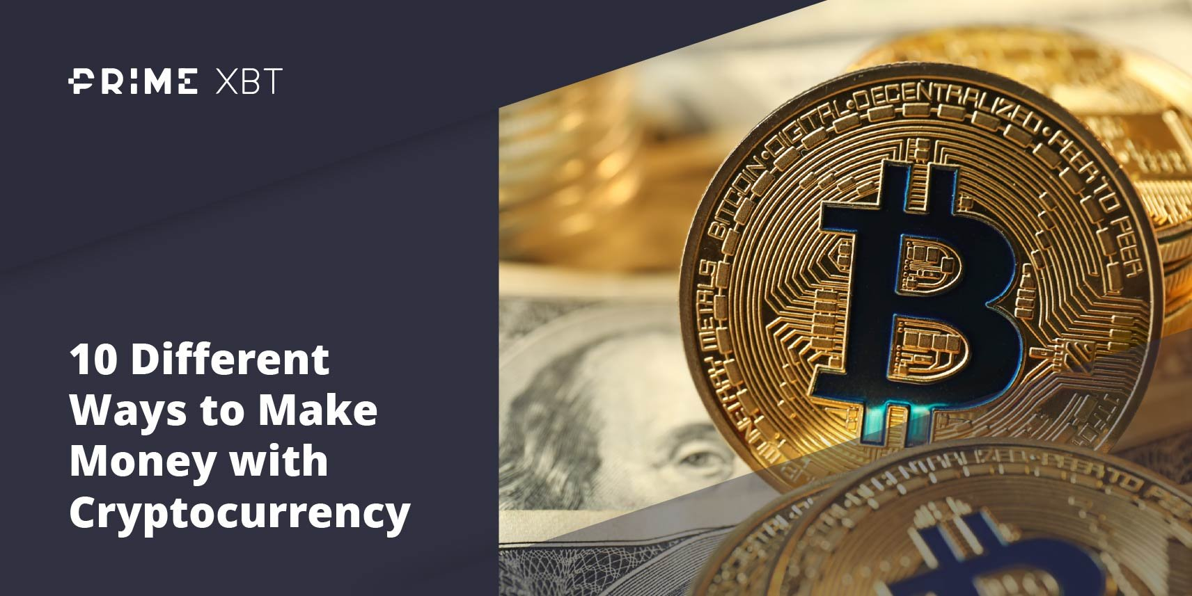 10 Different Ways to Make Money with Cryptocurrency