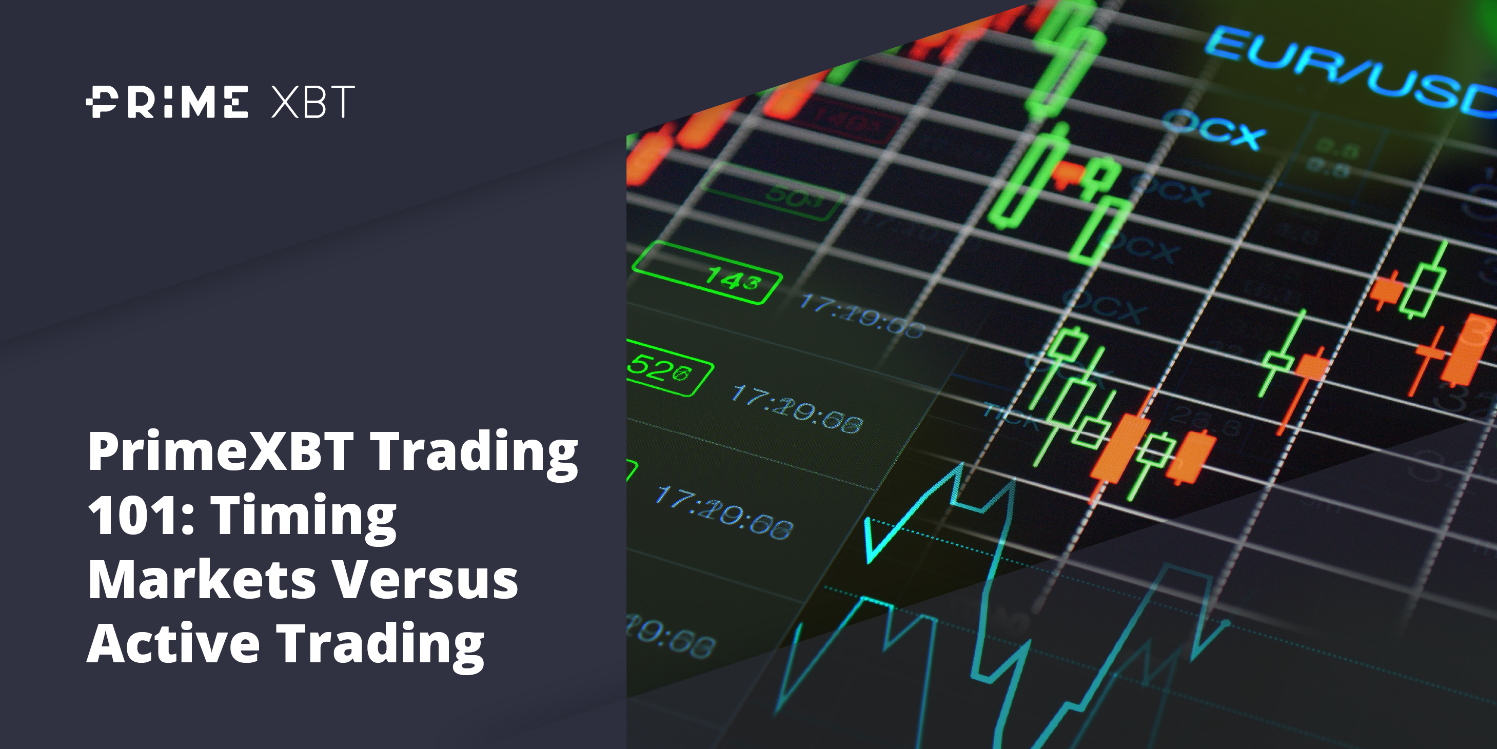 PrimeXBT Trading 101: Timing Markets Versus Active Trading