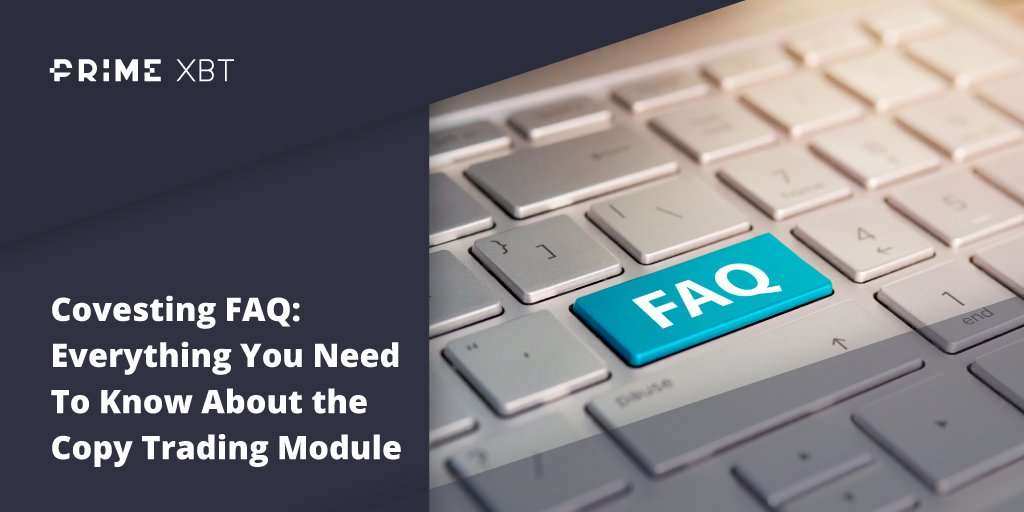 blog primexbt faq 2 1 - Covesting FAQ: Everything You Need To Know About the Copy Trading Module