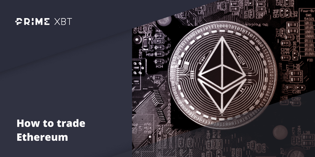 Blog Primexbt eth - How To Trade Ethereum: Useful Trading Stategies For ETHUSD & ETHBTC Pairs