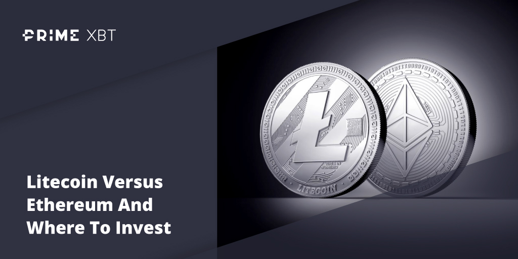 Litecoin Versus Ethereum And Where To Invest - Blog Primexbt 04 03