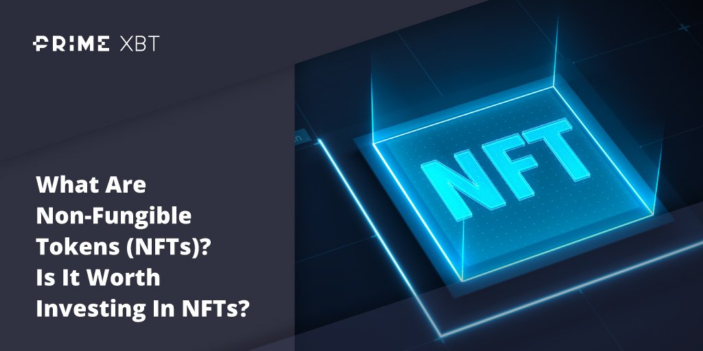 What Are Non-Fungible Tokens (NFTs)? Is It Worth Investing In NFTs? - Blog Primexbt 23 03 NFTs