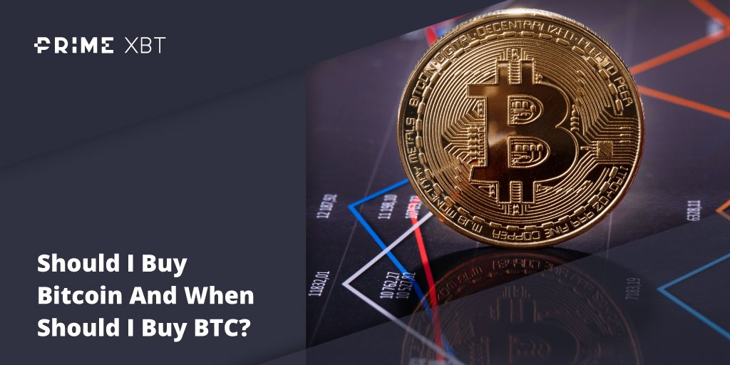 Should I Buy Bitcoin And When Should I Buy BTC?  - Blog Primexbt xbt 28 04