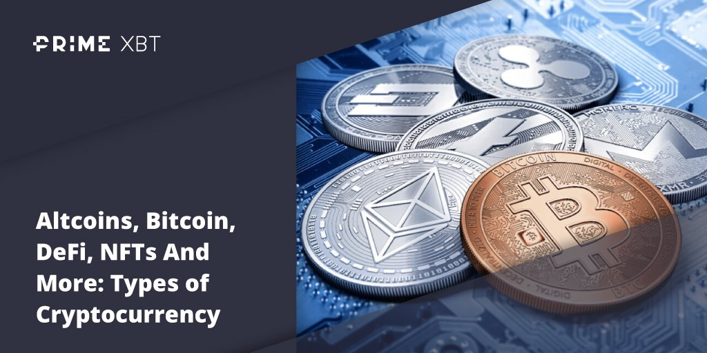 Altcoins, Bitcoin, DeFi, NFTs And More: The Various Types of Cryptocurrency Explained - Blog Primexbt xbt 704 btc